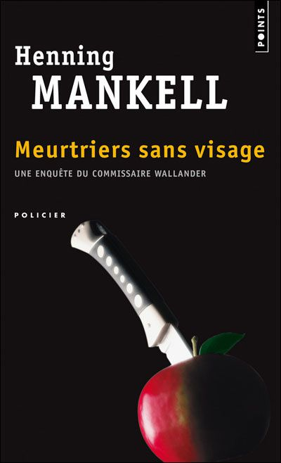 Meurtriers sans visage - Henning MANKELL (Mördare utan ansikte, 1991), traduction de Philippe BOUQUET, Seuil collection Points Policier, 2003, 386 pages