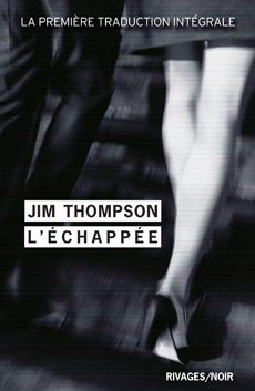 L'échappée - Jim THOMPSON (The Geteway, 1958), traduction de Pierre BONDIL, Rivages collection Rivages/Noir n° 887, 2012, 240 pages