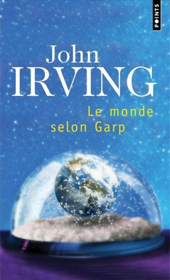 Le monde selon Garp - John IRVING (The World According to Garp, 1978), traduction de Maurice RAMBAUD, Seuil collection Points, 1998, 654 pages