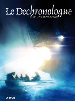 Le Déchronologue - Stéphane BEAUVERGER, illustration de Corinne BILLON, La Volte, 2009, 400 pages