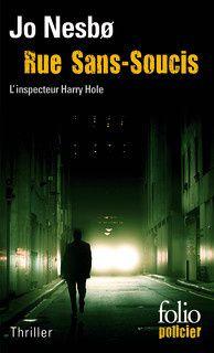 Rue Sans-Soucis - Jo NESBØ (Sorgenfri, 2000), traduction de Alex FOUILLET, Gallimard collection Folio Policier n° 480, 2007, 592 pages