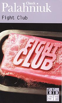Fight Club - Chuck PALAHNIUK (Fight Club, 1996), traduction de Freddy MICHALSKI, Gallimard collection Folio SF n° 95, 2002, 304 pages