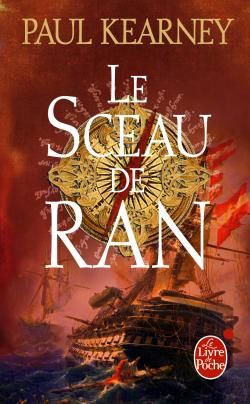 Les mendiants des mers - Paul KEARNEY (The Sea Beggars) : Le Sceau de Ran (The Mark of Ran, 2003), traduction de Marie-Claude ELSEN, illustration de Constantin VOLONAKIS, Livre de Poche - Orbit collection Fantasy n° 31689, 2010, 448 pages