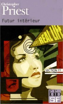 Futur intérieur - Christopher PRIEST (A Dream of Wessex, 1977), traduction de Bernard EISENSCHITZ, illustration de Benjamin CARRÉ, Gallimard collection Folio SF n° 226, 2005, 336 pages