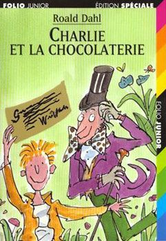 Charlie et la chocolaterie - Roald DAHL (Charlie and the chocolate factory, 1964), traduction de Elisabeth GASPAR, illustrations de Quentin BLAKE, Gallimard collection Folio Junior Edition Spéciale n° 446, 2003, 238 pages