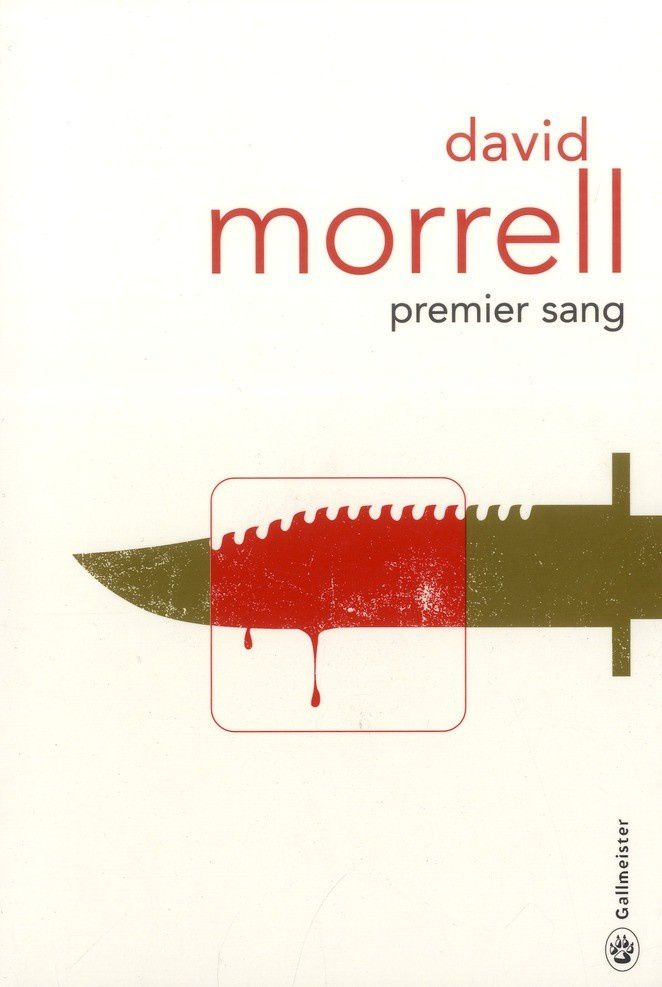 Premier sang - David MORRELL (First Blood, 1972), traduction de Eric DIACON, Gallmeister collection Totem, 2013, 320 pages