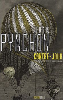 Contre-jour - Thomas PYNCHON (Against the Day, 2006), traduction de Christophe CLARO, Seuil collection Fiction & Cie, 2008, 1264 pages