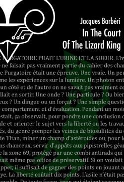 In the court of the Lizard King - Jacques BARBERI (2006), Le Bélial', 2013