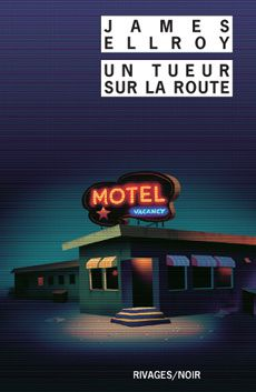 Un tueur sur la route - James ELLROY (Silent Terror, 1986), traduction de Freddy MICHALSKI, Rivages collection Rivages/Noir n° 109, 1991, 326 pages
