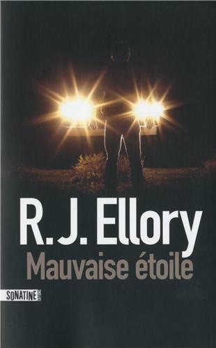 Mauvaise étoile - R. J. ELLORY (Bad Signs, 2011), traduction de Fabrice POINTEAU, Sonatine, 2013, 544 pages