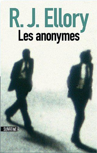 Les anonymes - R. J. ELLORY (A Simple Act of Violence, 2008), traduction de Clément BAUDE, Sonatine Editions, 2010, 688 pages