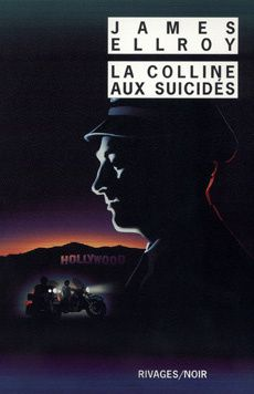 La Colline aux suicidés - James ELLROY (Suicide Hill, 1986) &#x3B; traduction de Freddy MICHALSKI &#x3B; Rivages, collection Rivages/Noir n° 40, 1988, 352 pages