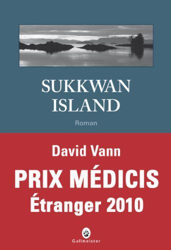 Sukkwan Island - David VANN (Sukkwan Island, 2008), traduction de Laura DERAJINSKI, Gallmeister collection Nature Writing, 2010, 200 pages