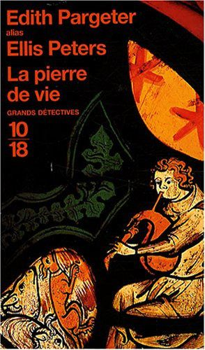 La pierre de vie - Edith PARGETER (The Heaven Tree, 1960), traduction de Annick Le GOYAT, 10/18 collection Grands détectives n° 3432, 2002, 480 pages
