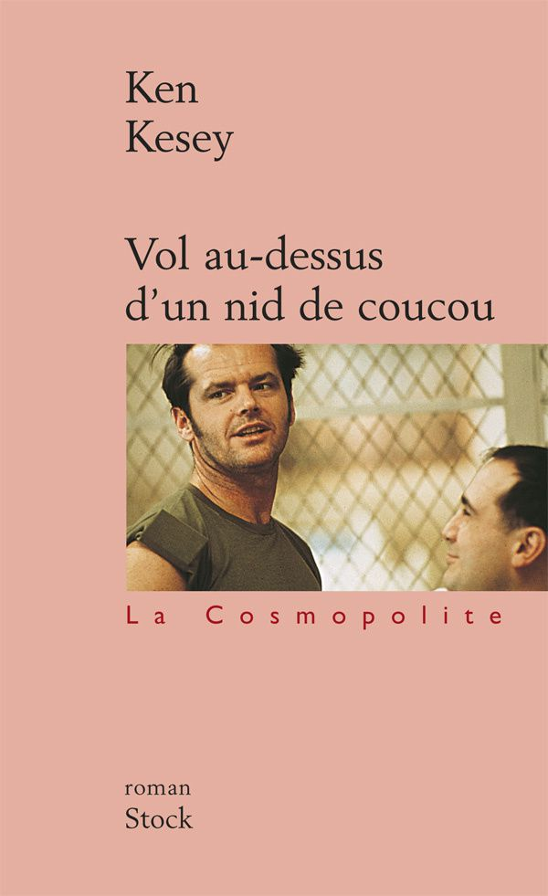 Vol au-dessus d'un nid de coucou - Ken KESEY (One Flew over the Cuckoo's Nest, 1962), traduction de Michel DEUTSCH, Stock collection La cosmopolite, 2002, 460 pages