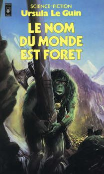 Le Nom du monde est Forêt - Ursula K. LE GUIN (The Word for World is Forest, 1972), traduction de Henry-Luc PLANCHAT, illustration de Wojtek SIUDMAK, Pocket collection Science-Fiction n° 5181, 1984, 164 pages