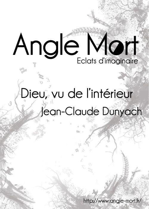 Dieu, vu de l'intérieur - Jean-Claude DUNYACH (2011), Angle Mort, 2011
