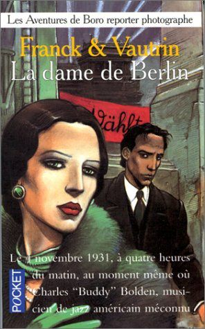 La dame de Berlin - Dan FRANCK et Jean VAUTRIN (1987), illustration de Enki BILAL, Pocket, 1989, 544 pages