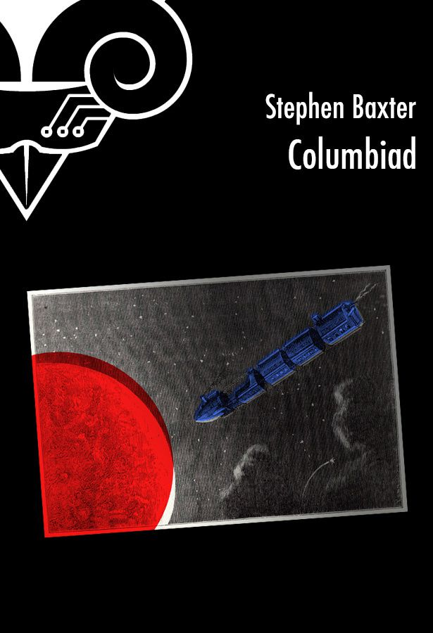 Columbiad - Stephen BAXTER (Columbiad, 1995), traduction de Michelle CHARRIER, Le Bélial', 2013