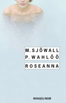 Roseanna - Maj SJOWALL et Per WAHLOO (Roseanna, 1965), traduction de Michel DEUTSCH, Rivages collection Noir n° 687, 2008, 320 pages