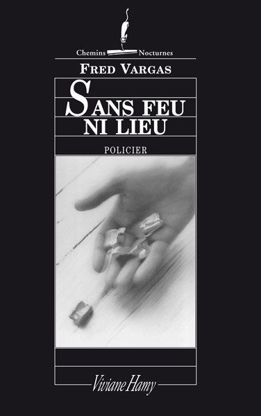 Sans feu ni lieu - Fred VARGAS (1997), Viviane Hamy, 1997, 288 pages