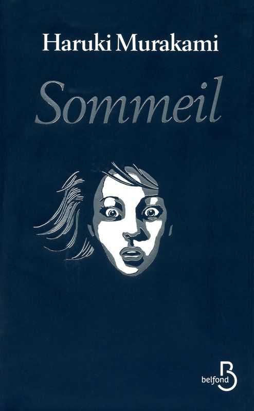 Sommeil - Haruki MURAKAMI (Nemuri, 1990), traduction de Corinne ATLAN, illustration de Kat MENSCHIK, Belfond, 2010, 80 pages