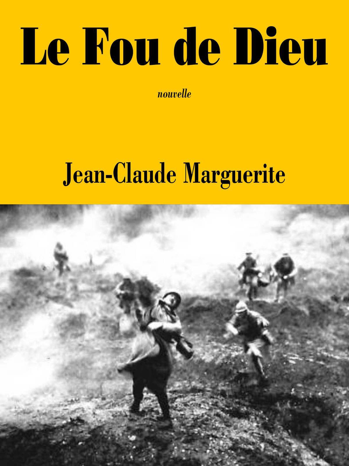 Le Fou de Dieu - Jean-Claude MARGUERITE (2014), illustration de Léon POIRIER et Jean-Claude MARGUERITE, Jean-Claude MARGUERITE, 2014