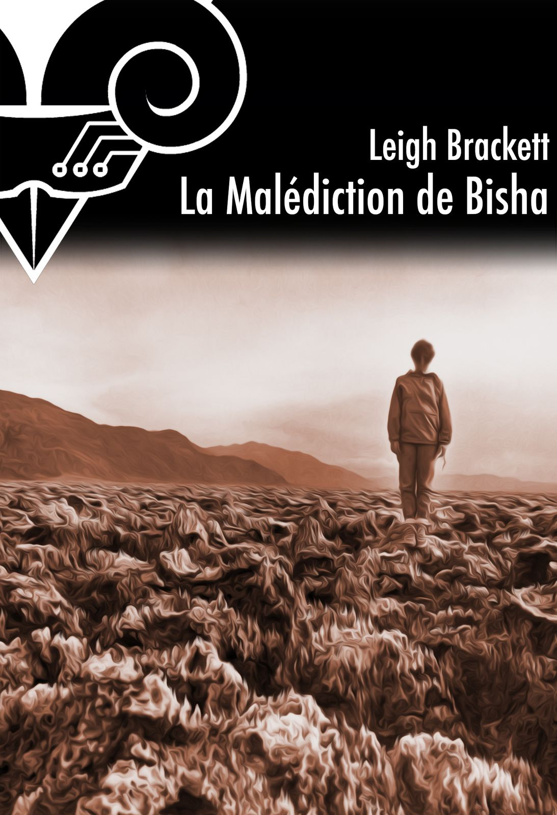 La malédiction de Bisha - Leigh BRACKETT (Mars Minus Bisha, 1954), traduction de Pierre-Paul DURASTANTI, Le Bélial', 2014