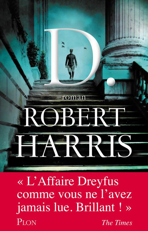 D. - Richard HARRIS (An Officer and a Spy, 2013), traduction de Natalie ZIMMERMANN, Plon, 2014, 448 pages