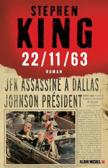 22/11/63 - Stephen KING (11/22/63, 2011), traduction de Nadine GASSIE, Albin Michel, 2013, 944 pages