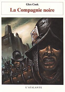 La Compagnie noire - Glen COOK (The Black Company, 1984), traduction de Patrick COUTON, illustration de Didier GRAFFET, L'Atalante collection Bibliothèque de l'évasion, 1998, 360 pages