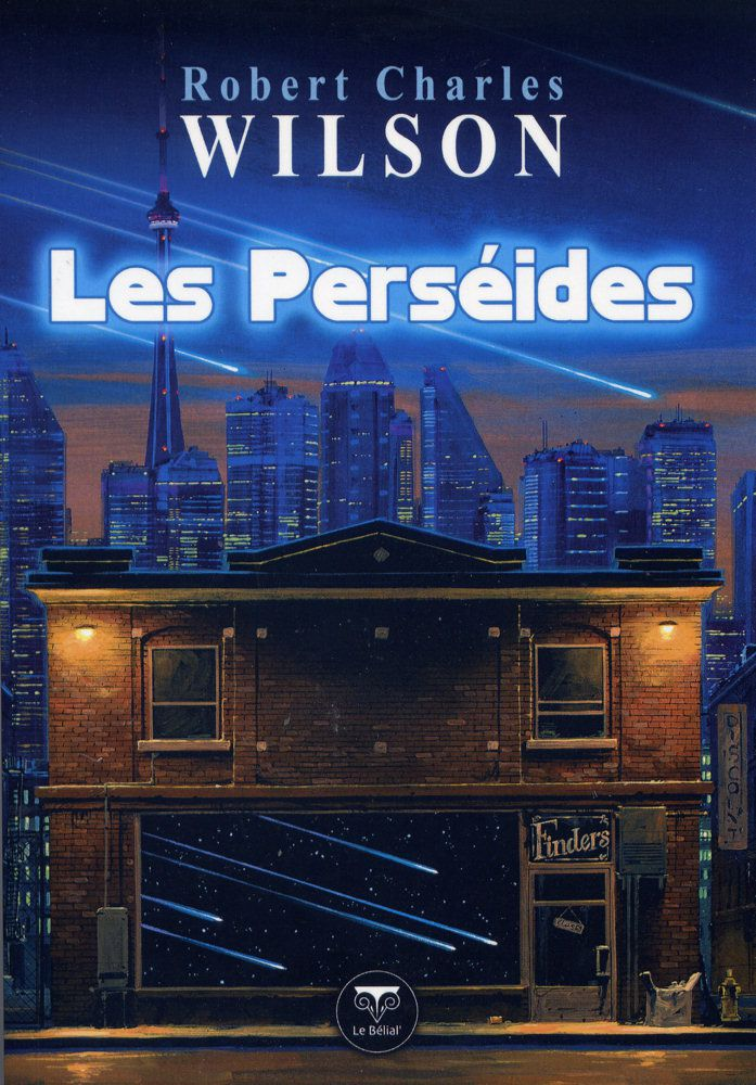 Les Perséides - Robert Charles WILSON (The Perseids ans Other Stories, 2000), traduction de Gilles GOULLET, illustration de MANCHU, Le Bélial', 2014, 320 pages