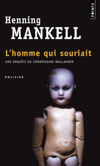 L'Homme qui souriait - Henning MANKELL (Mannen som log, 1994), traduction de Anna GIBSON, Points collection Policier, 2006, 448 pages