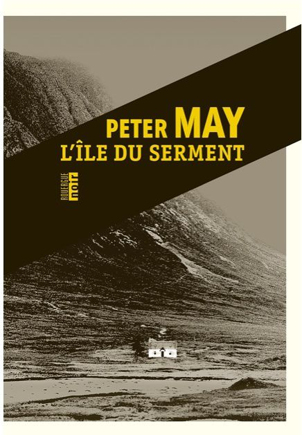 L'île du serment - Peter MAY (Entry Island, 2014), traduction de Jean-René DASTUGUE, Le Rouergue collection Noir, 2014, 432 pages