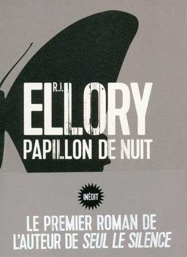 Papillon de nuit - R. J. ELLORY (Candlemoth, 2003), traduction de Fabrice POINTEAU, illustration de Rémi PEPIN, Sonatine collection +, 2015, 512 pages