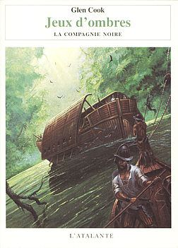 Jeux d'ombres - Glen COOK (Shadow Games, 1989), traduction de Alain ROBERT, illustration de Didier GRAFFET, L'Atalante collection La Dentelle du Cygne, 2001, 368 pages