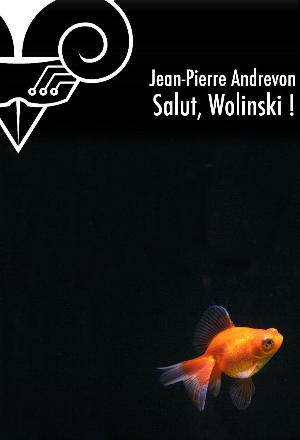 Salut, Wolinski ! - Jean-Pierre ANDREVON (1975), illustration de Cédric BUCAILLE, Le Bélial', 2013