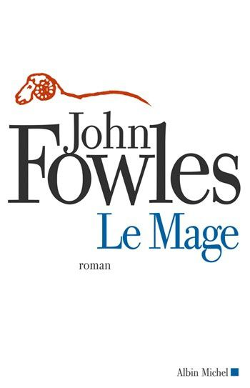 Le mage - John FOWLES (The Magus, 1966 et 1977), traduction de Annie SAUMONT, Albin Michel, 2006, 656 pages
