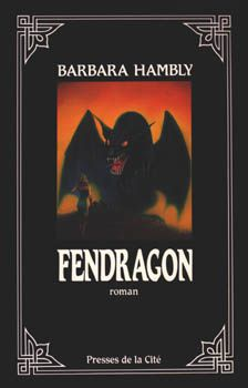 Fendragon - Barbara HAMBLY (Dragonsbane, 1985), traduction de Michel DEMUTH, illustration de Gérard MARIÉ, Presses de la Cité, 1991, 266 pages