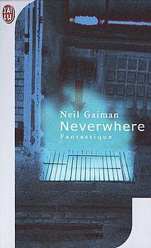 Neverwhere - Neil GAIMAN (Neverwhere, 1996), traduction de Patrick MARCEL, illustration de PHOTONICA, J'ai Lu collection Fantastique n° 5613, 2001, 352 pages