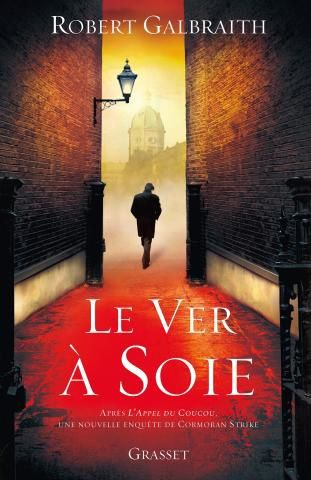 Le ver à soie - Robert GALBRAITH (The Silkworm, 2014), traduction de Florianne VIDAL, Grasset, 2014, 576 pages