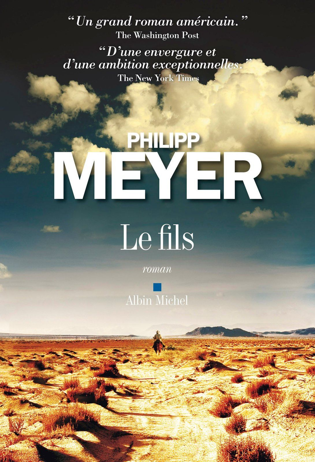 Le fils - Philipp MEYER (The Son, 2013), traduction de Sarah GURCEL, Albin Michel, 2014, 688 pages