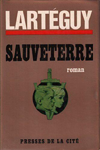 Sauveterre - Jean LARTEGUY (1966), Presses de la Cité, 1966, 304 pages