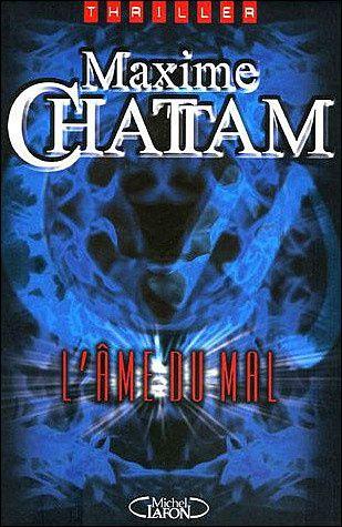 L'âme du mal - Maxime CHATTAM (2002), Michel Lafon, 2002, 528 pages