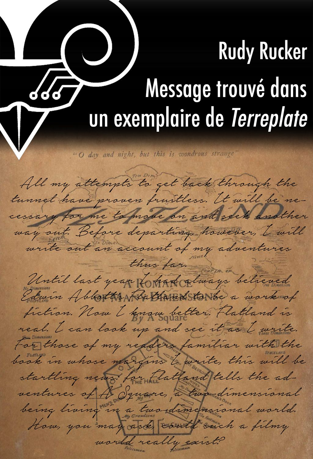 Message trouvé dans un exemplaire de Terreplate - Rudy RUCKER  (Message Found in a Copy of Flatland, 1982), traduction de Erwann PERCHOC, Le Bélial', 2016, 25 pages