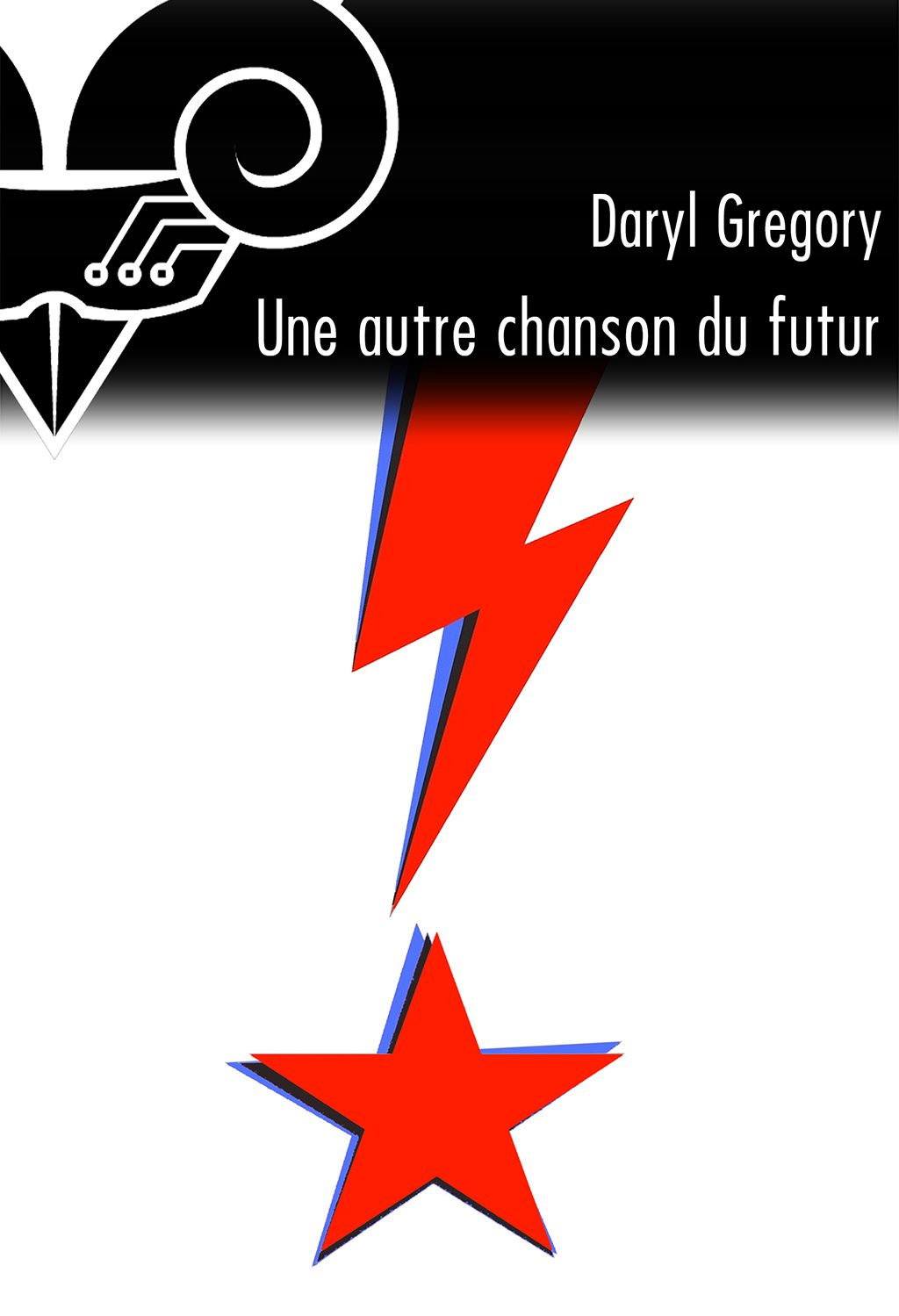 Une autre chanson du futur - Daryl GREGORY (Just Another Future Song, 2013), traduction de Erwann PERCHOC, Le Bélial', 2017, 33 pages