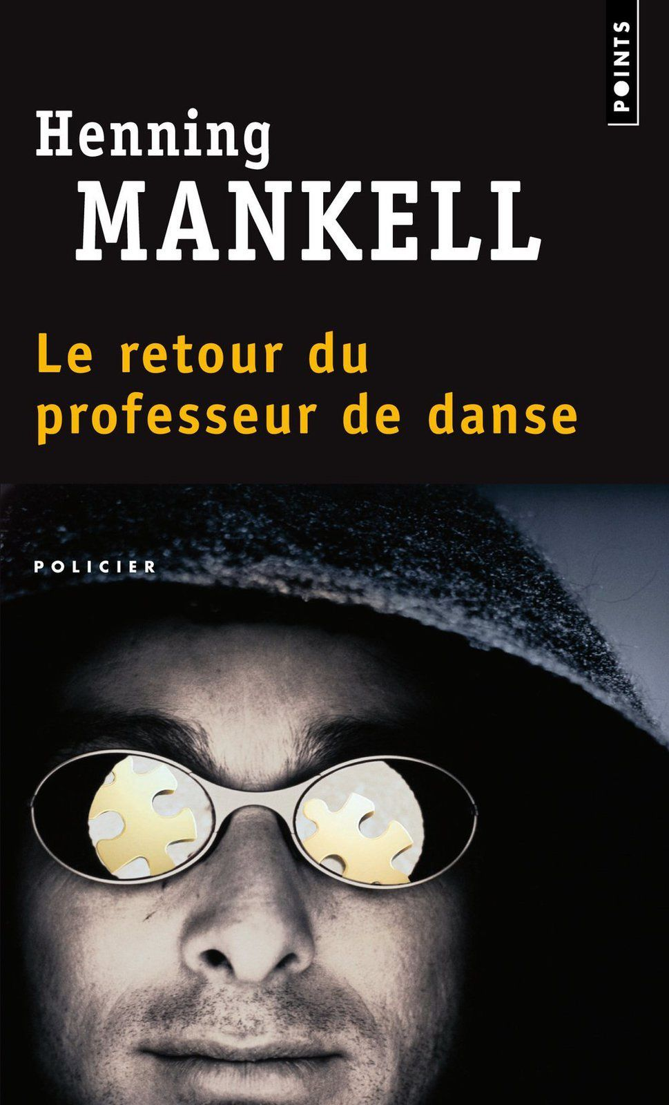 Le retour du professeur de danse - Henning MANKELL (Danslärarens återkommst, 2000), traduction de Anna Gibson, Points collection Policier, 2007, 552 pages
