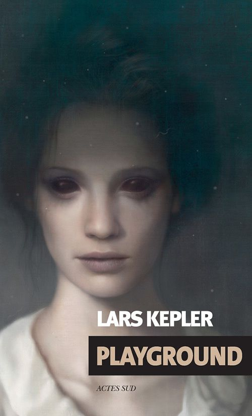 Playground - Lars KEPLER (Playground, 2015), traduction de Lena GRUMBACH , illustration de Tom BAGSHAW, Actes Sud collection Exofictions, 2017 , 416 pages