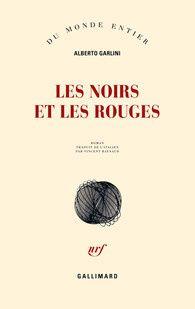 Les noirs et les rouges - Alberto GARLINI (La legge dell'odio, 2012), traduction de Vincent RAYNAUD, Gallimard collection Du monde entier, 2014, 688 pages