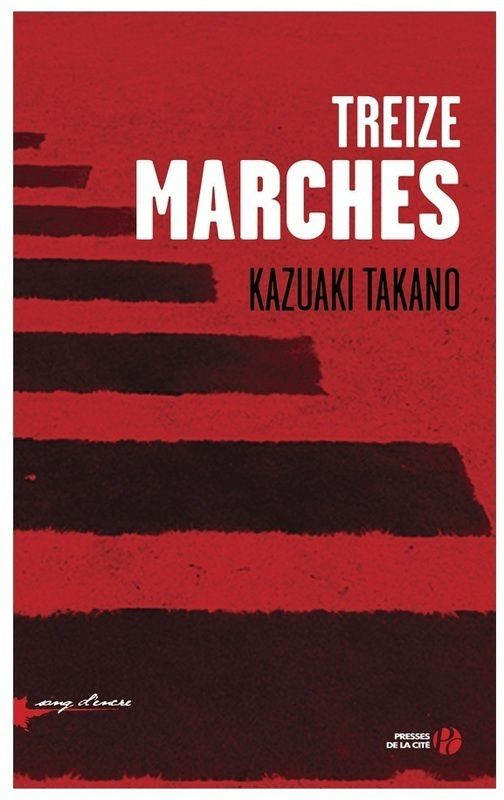 Roman policier japonais : Treize marches de Takano Kazuaki